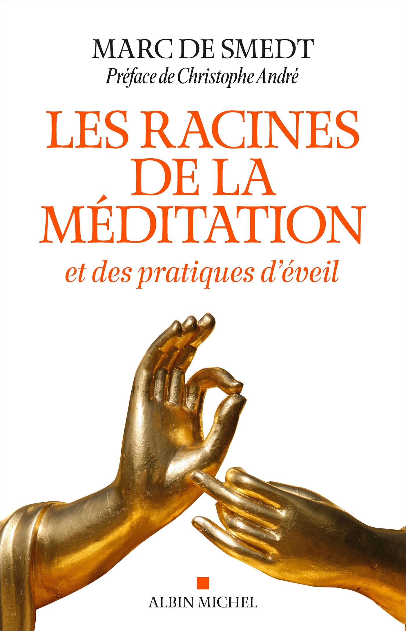 Les Racines de la méditation | Smedt, Marc de. Auteur