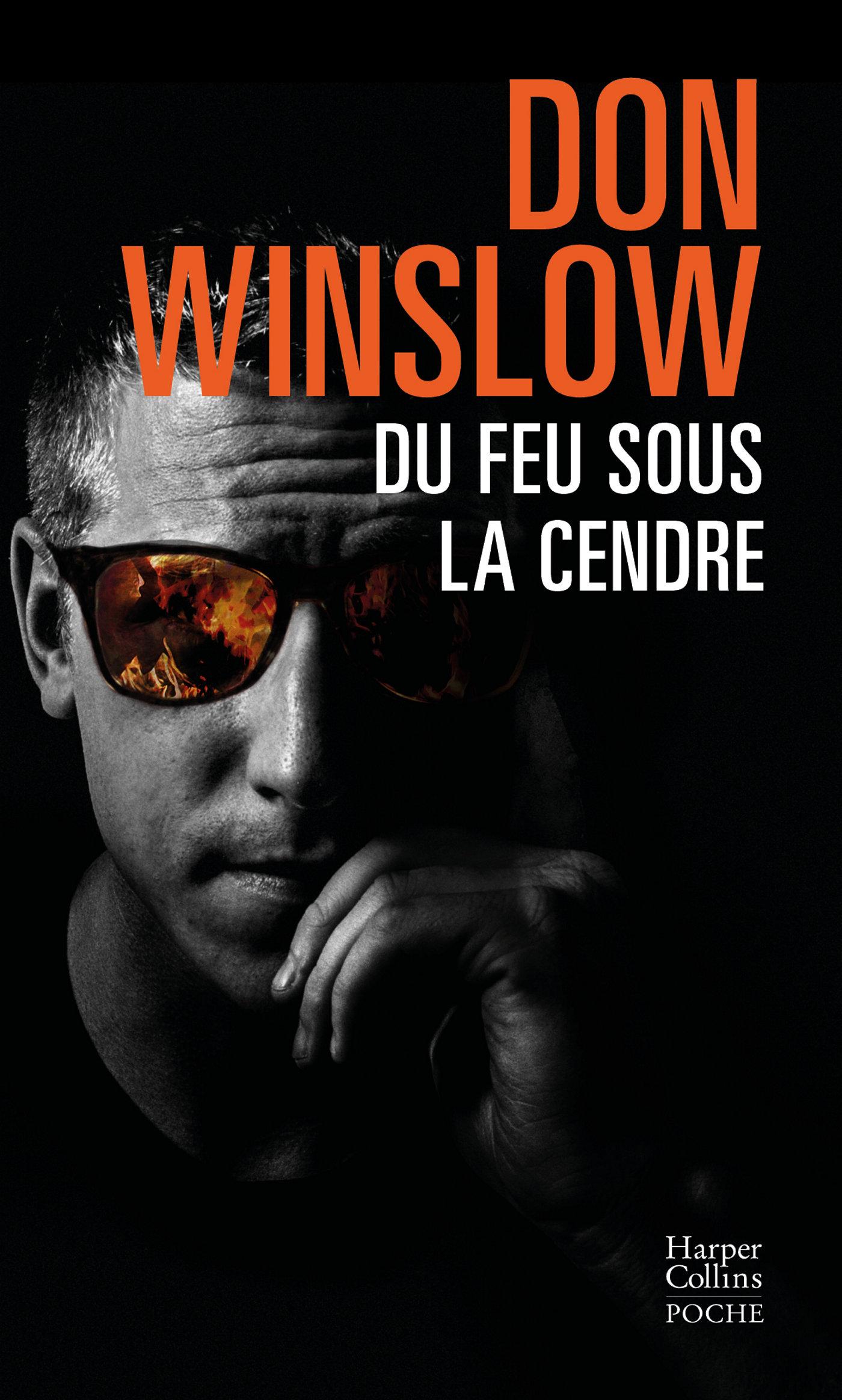 Du feu sous la cendre | Winslow, Don. Auteur