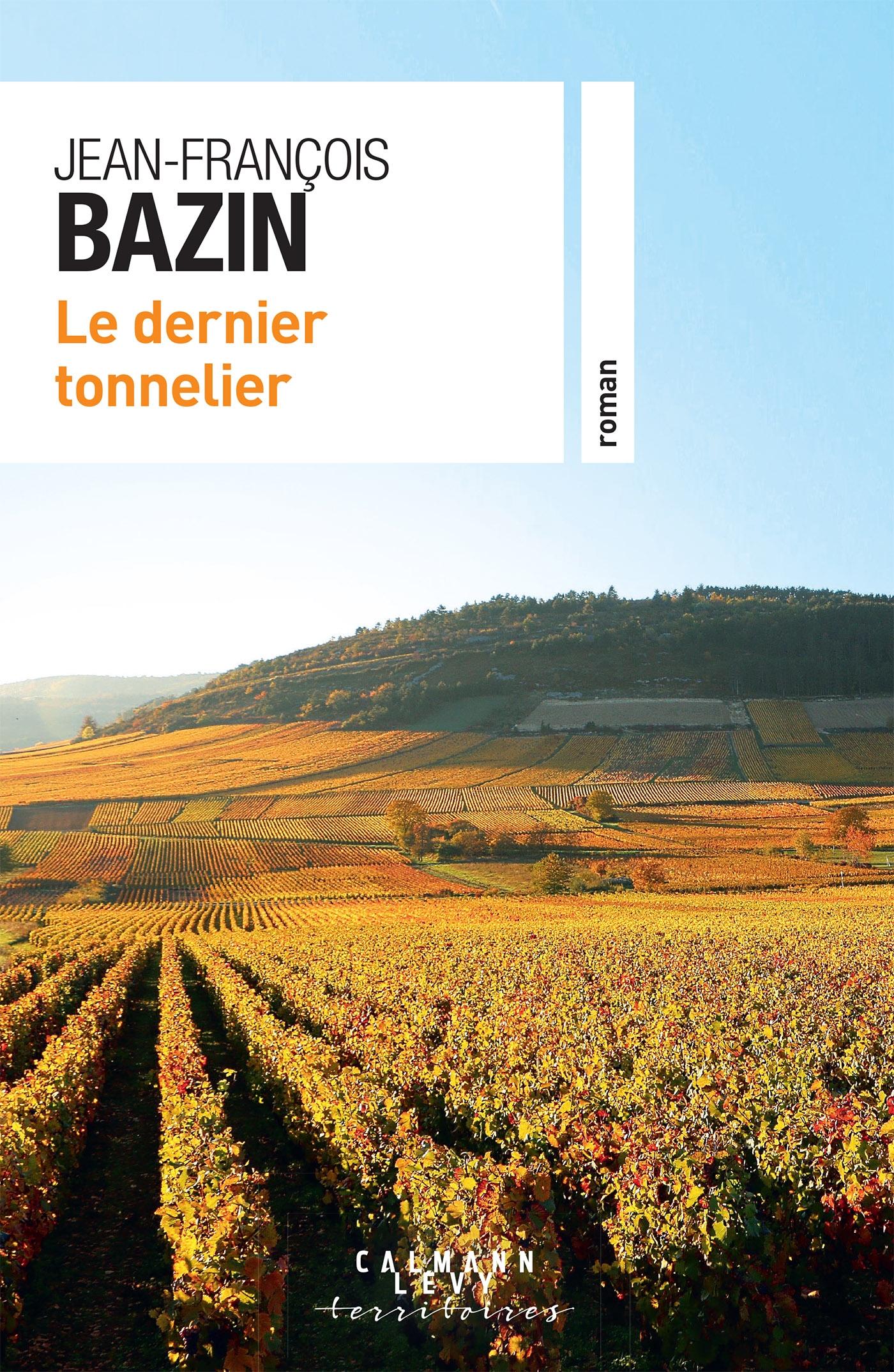 Le dernier tonnelier | Bazin, Jean-François