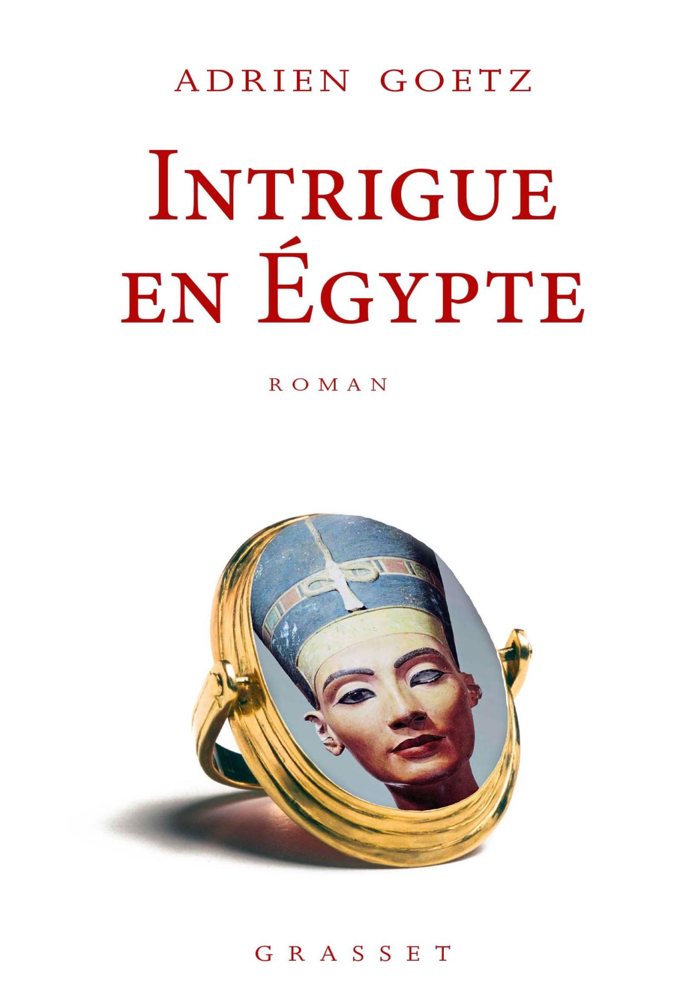 Intrigue en Egypte | Goetz, Adrien. Auteur