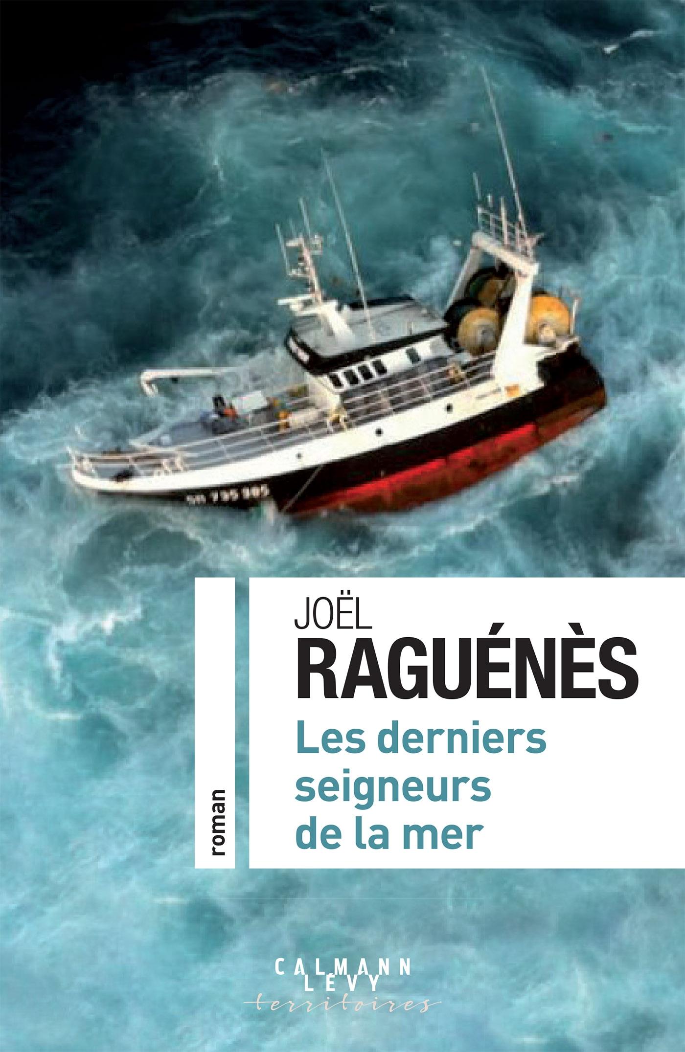 Les derniers seigneurs de la mer | Raguénès, Joël