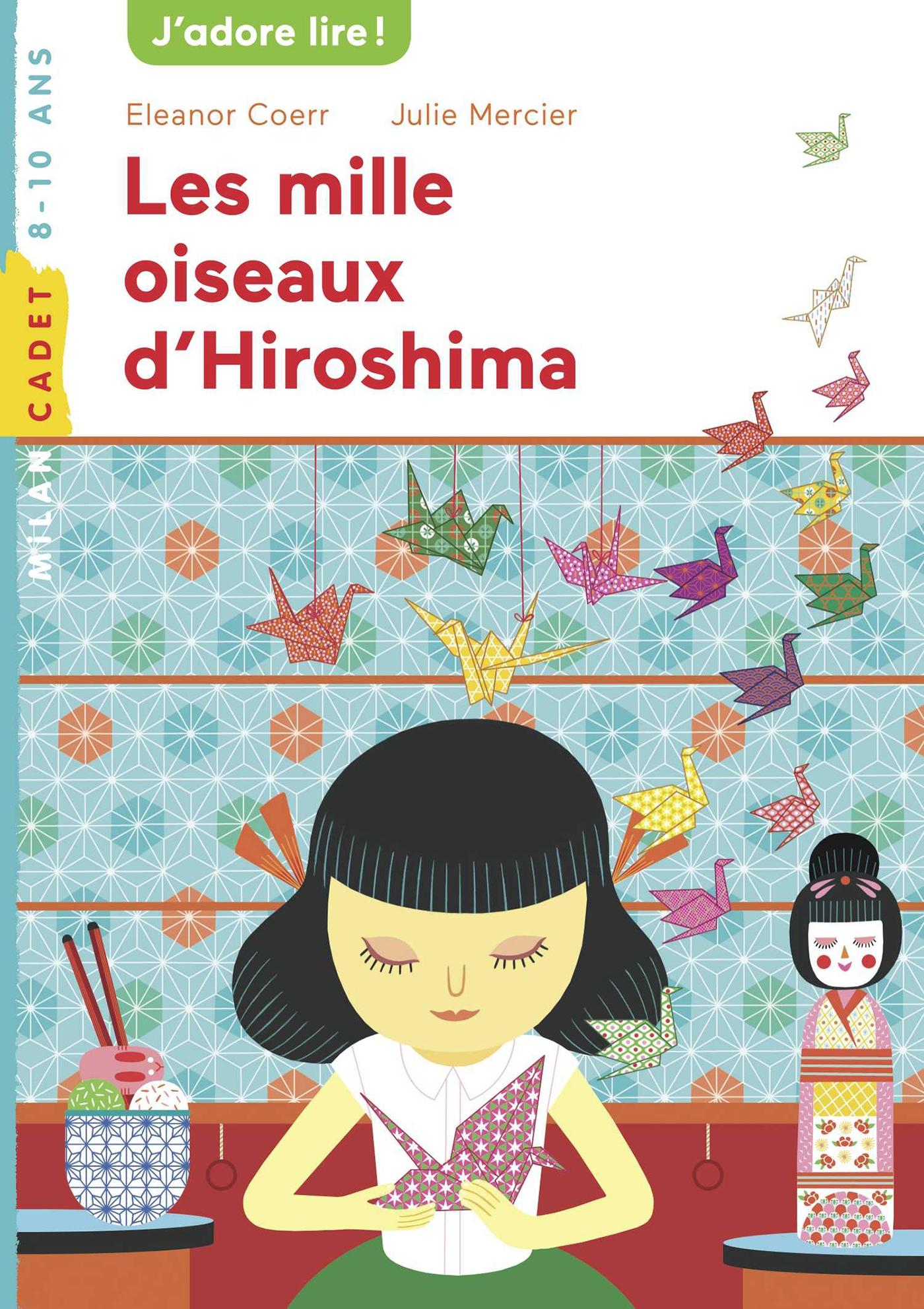 Les mille oiseaux d'Hiroshima | Coerr, Eleanor. Auteur