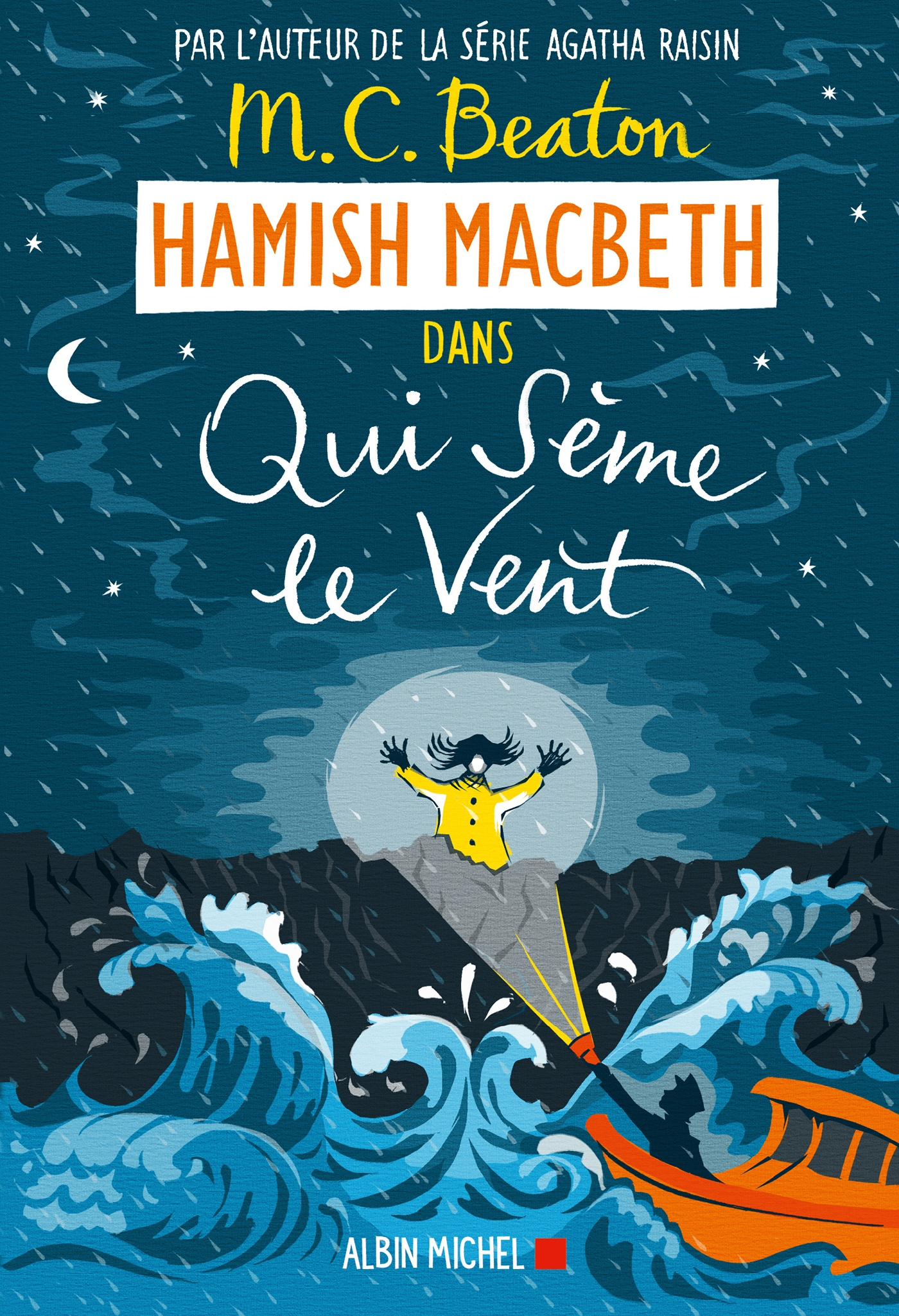 Hamish Macbeth 6 - Qui sème le vent | Beaton, M. C.. Auteur