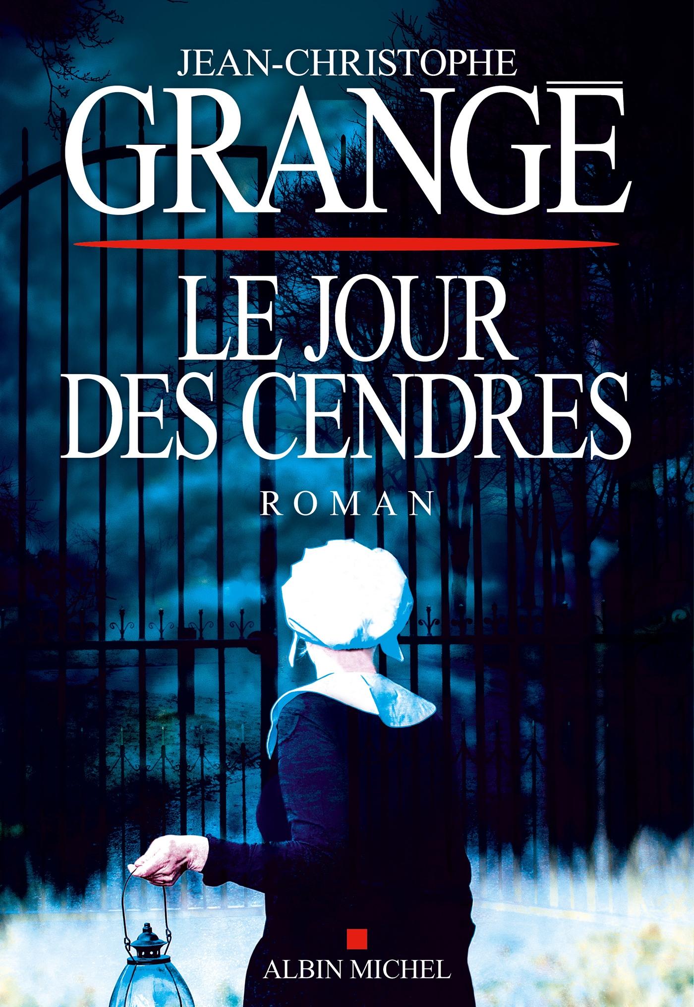 Le Jour des cendres | Grangé, Jean-Christophe. Auteur