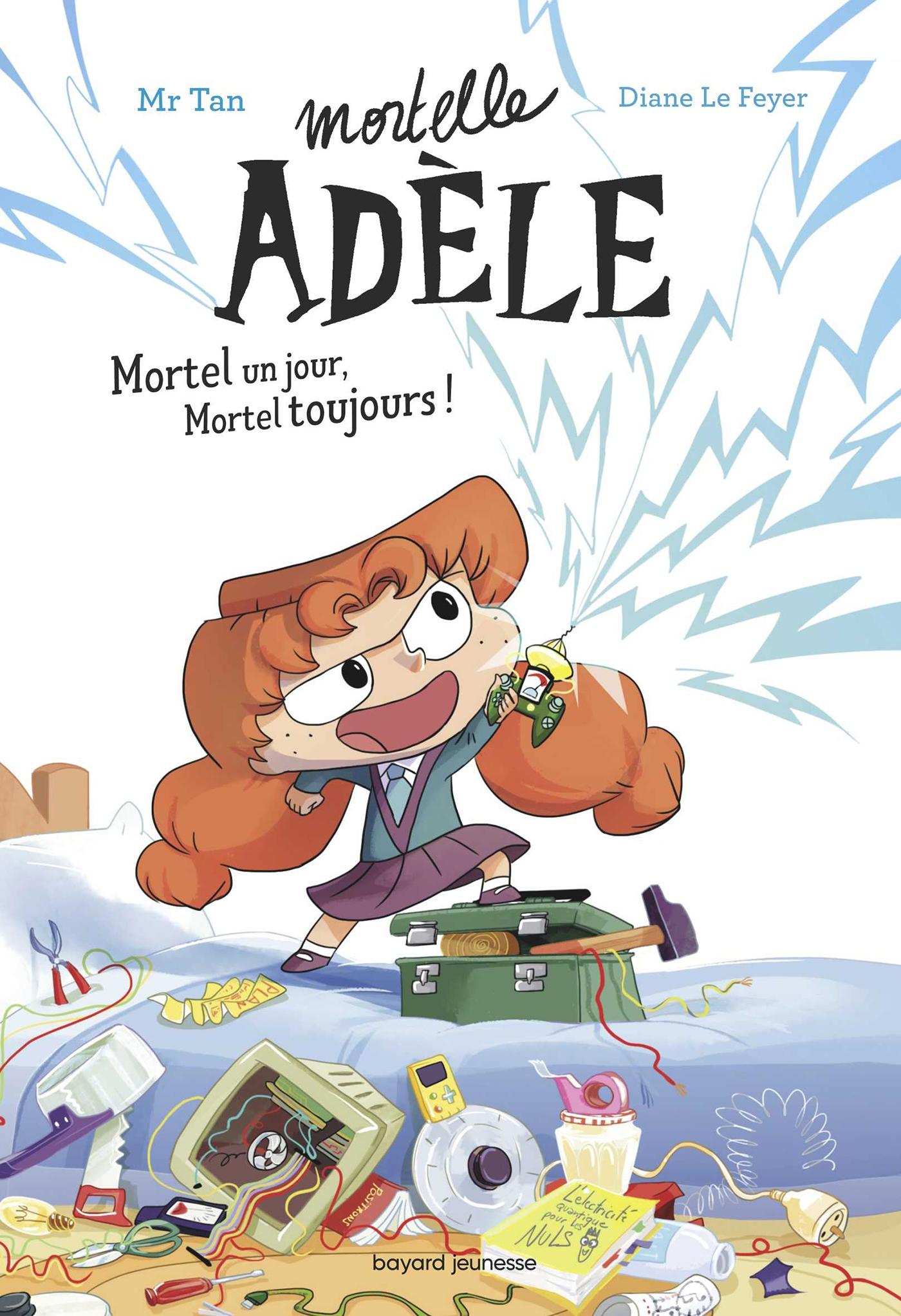 Roman Mortelle Adèle : Mortel un jour, Mortel toujours | Mr Tan, . Auteur