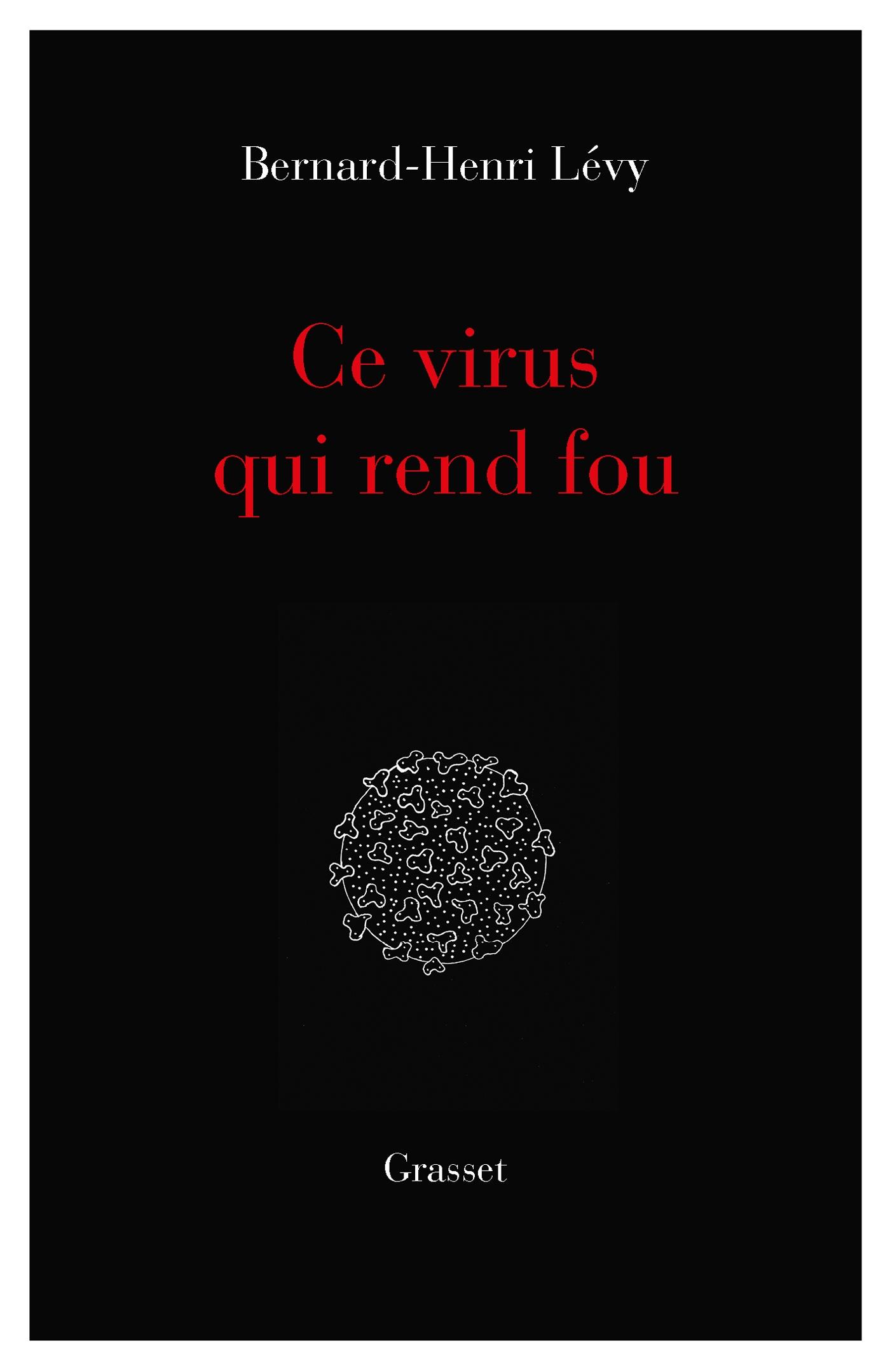 Ce virus qui  rend fou | Lévy, Bernard-Henri. Auteur
