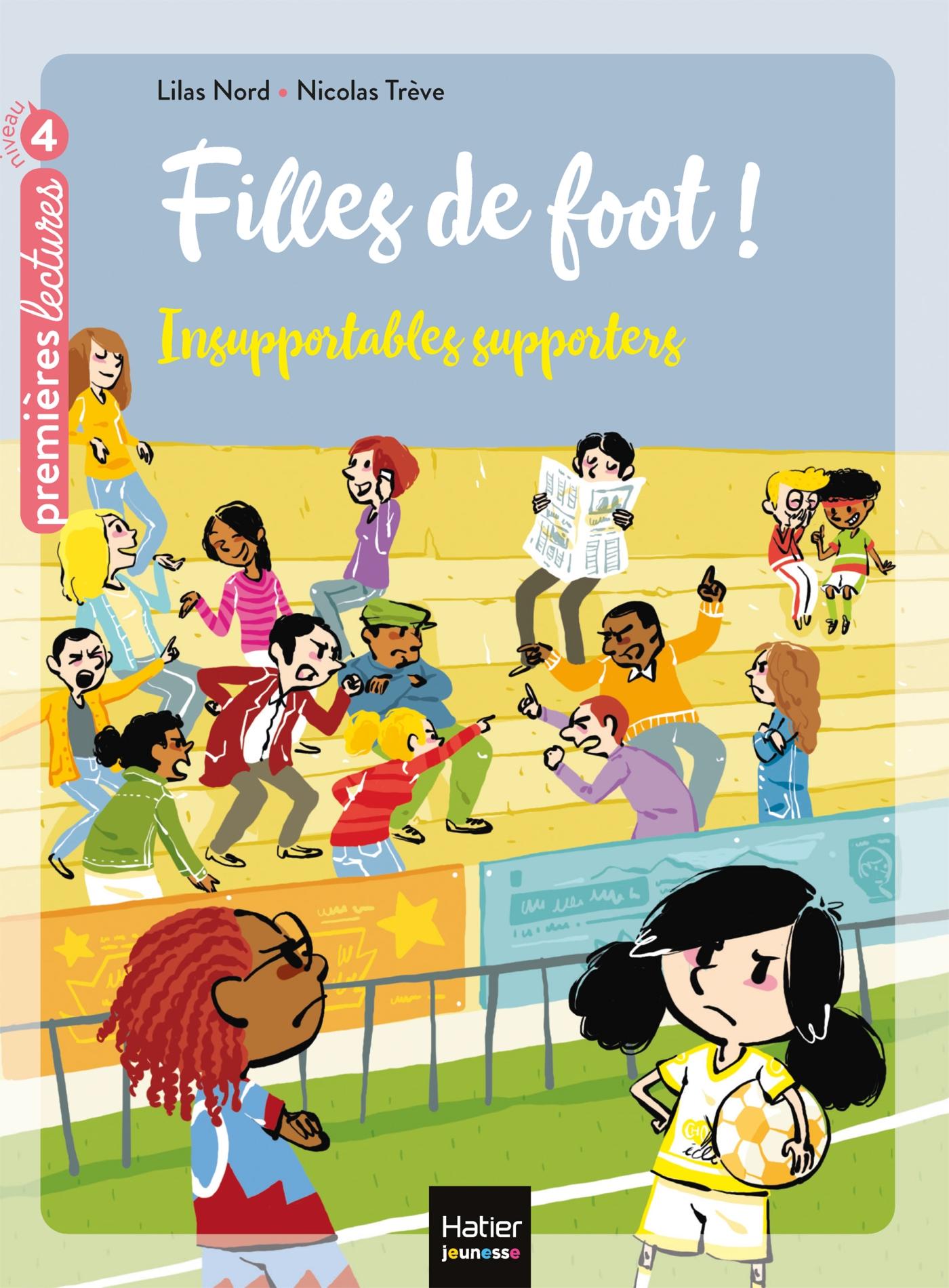 Filles de foot - Insupportables supporters CE1/CE2 dès 7 ans   Nord, Lilas. Auteur
