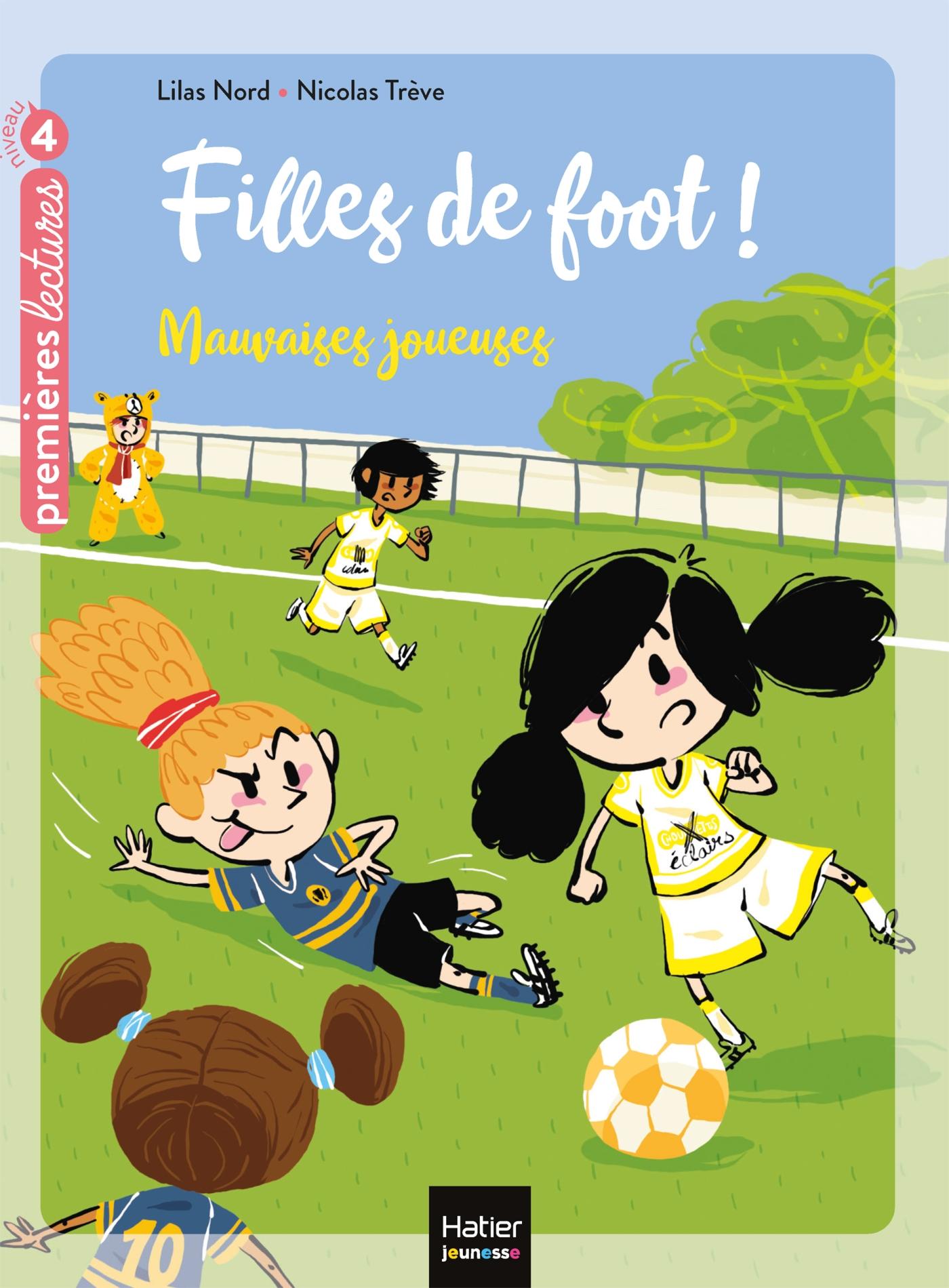 Filles de foot - Mauvaises joueuses CE1/CE2 dès 7 ans   Nord, Lilas. Auteur