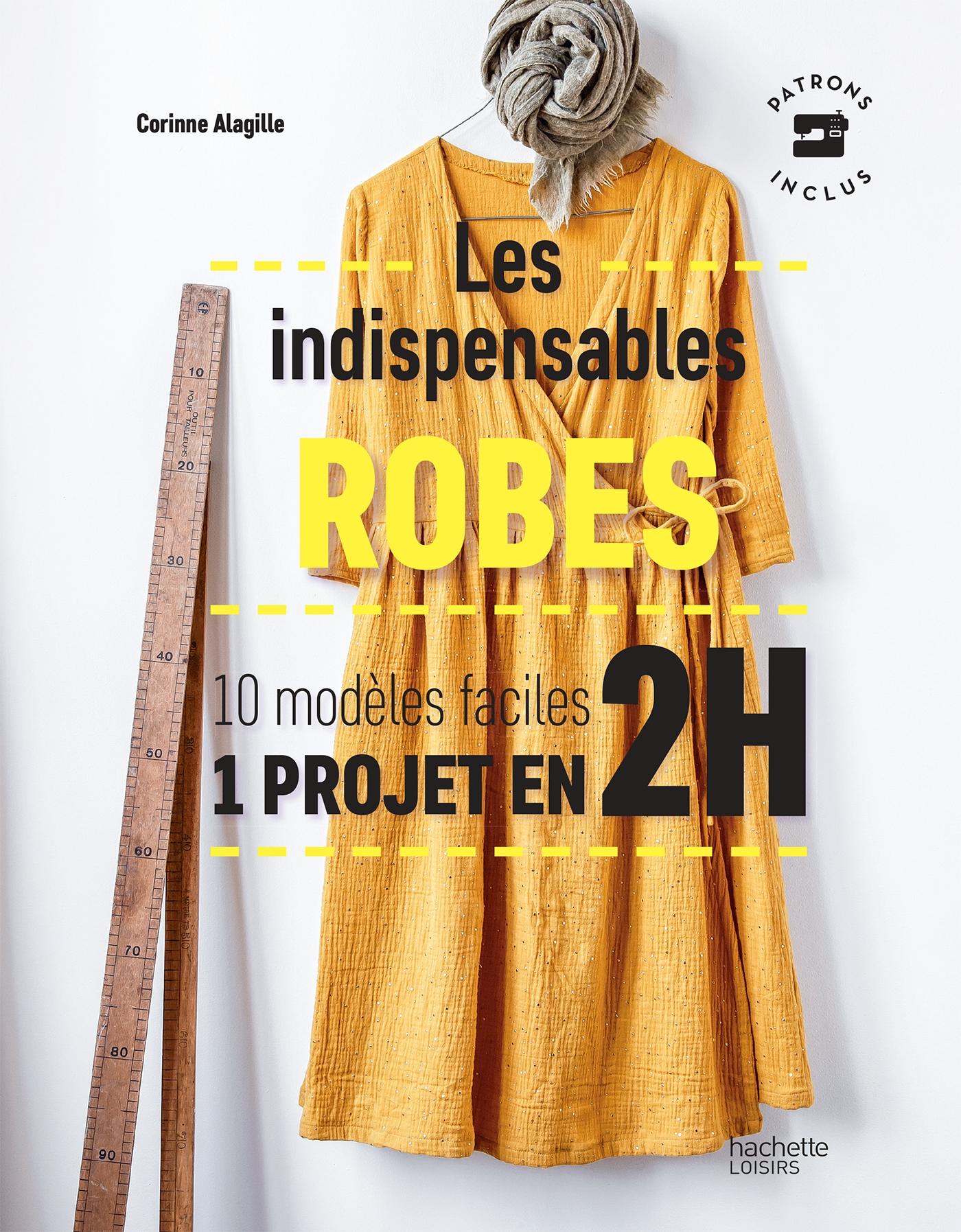 Les indispensables robes | Alagille, Corinne. Auteur