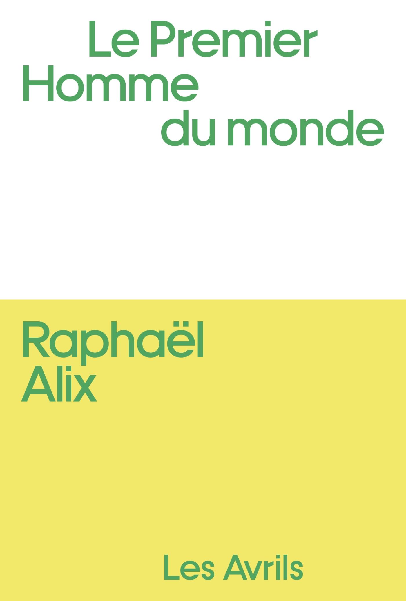 Le Premier homme du monde | Alix, Raphaël. Auteur