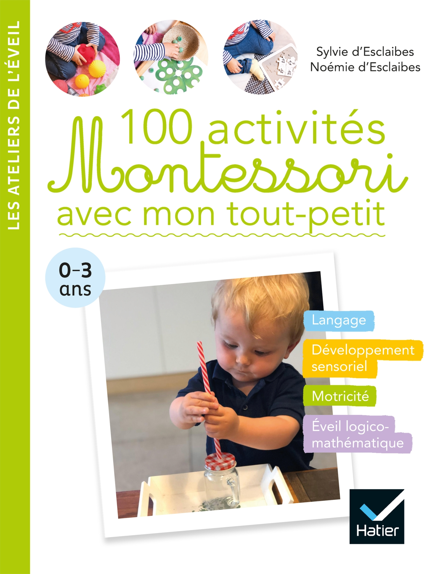 100 activités Montessori avec mon tout-petit  0-3 ans | d' Esclaibes, Noemie. Auteur