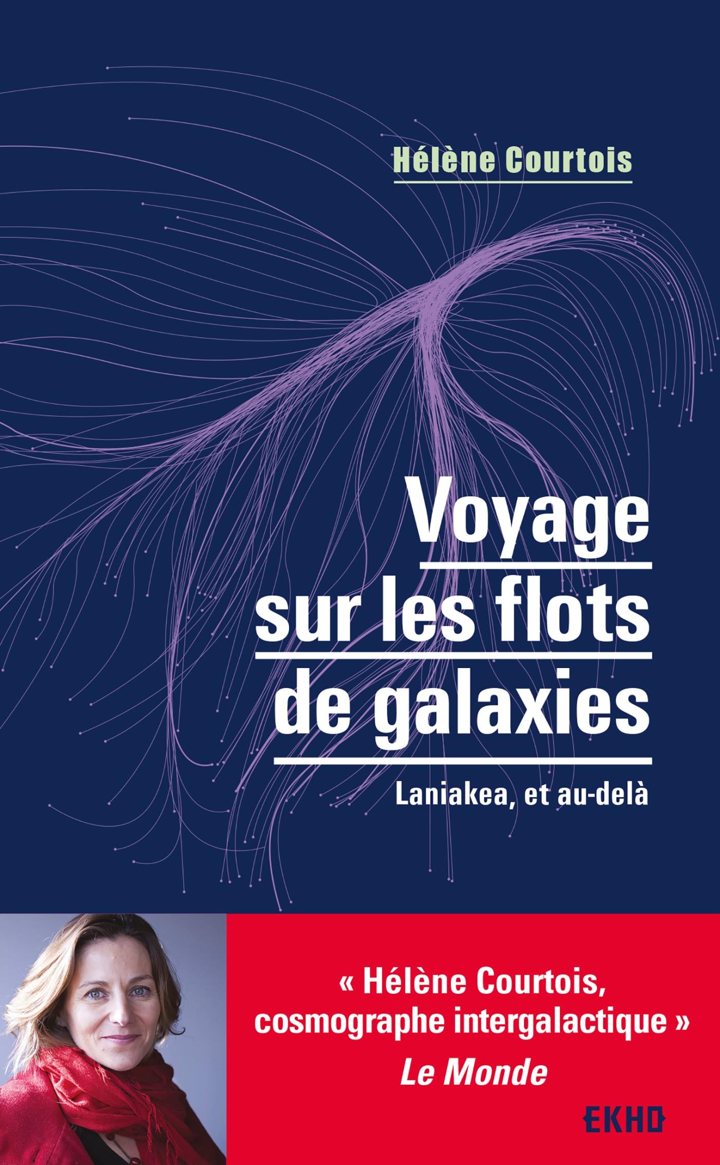 Voyage sur les flots de galaxies - 3e éd. | Courtois, Hélène. Auteur