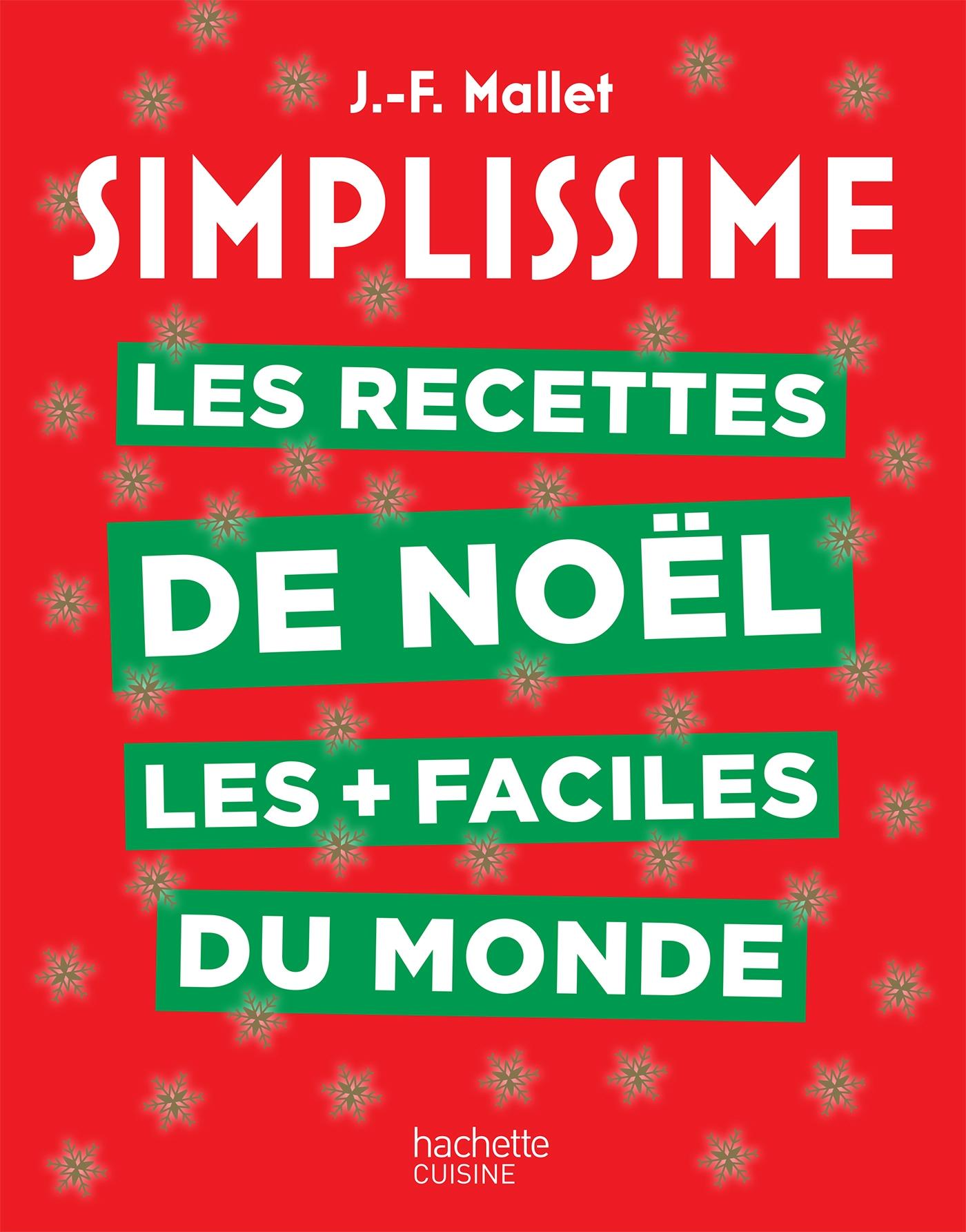 Simplissime Les recettes de Noël les + faciles du monde   Mallet, Jean-François. Auteur
