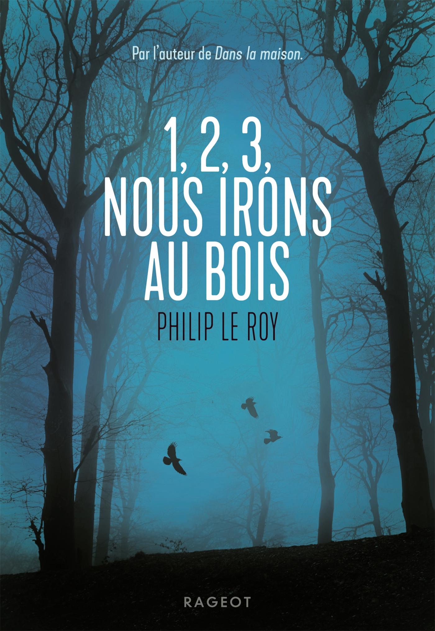 1, 2, 3, nous irons au bois | Le Roy, Philip. Auteur