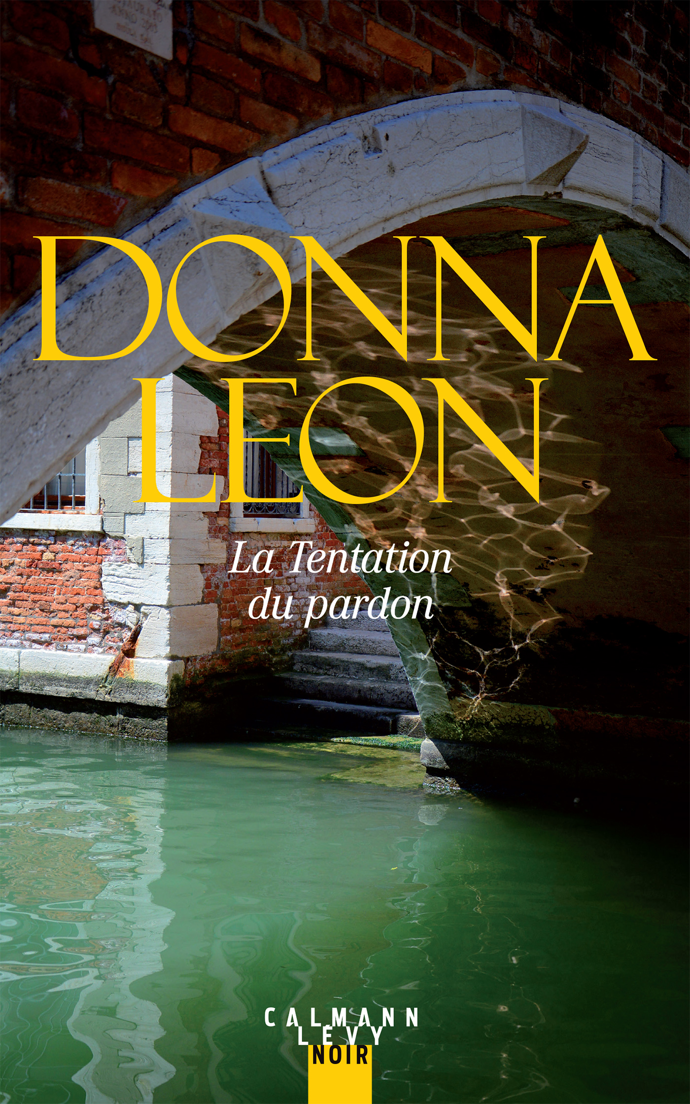 La Tentation du pardon | Leon, Donna. Auteur