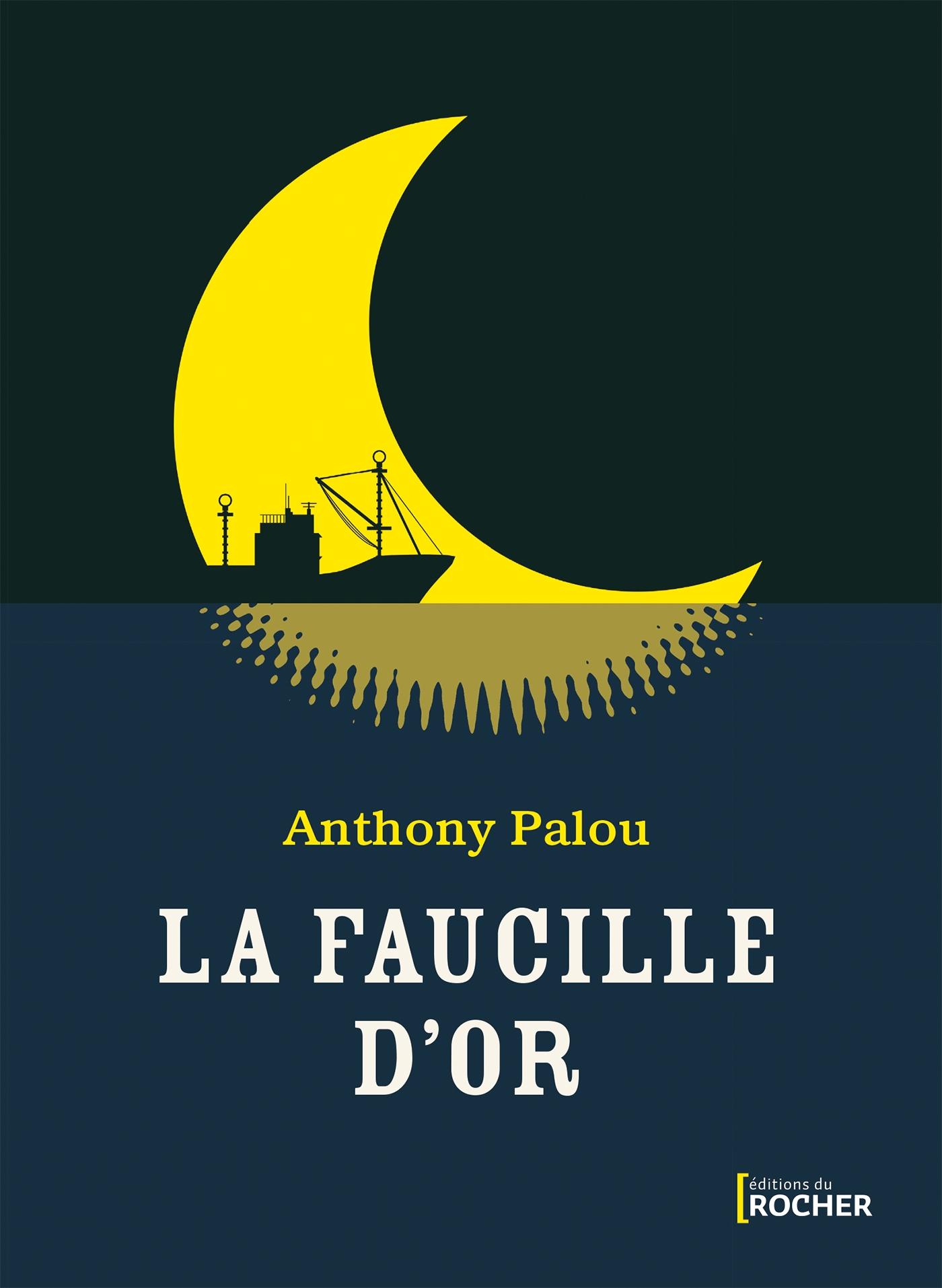 La faucille d'or   Palou, Anthony. Auteur