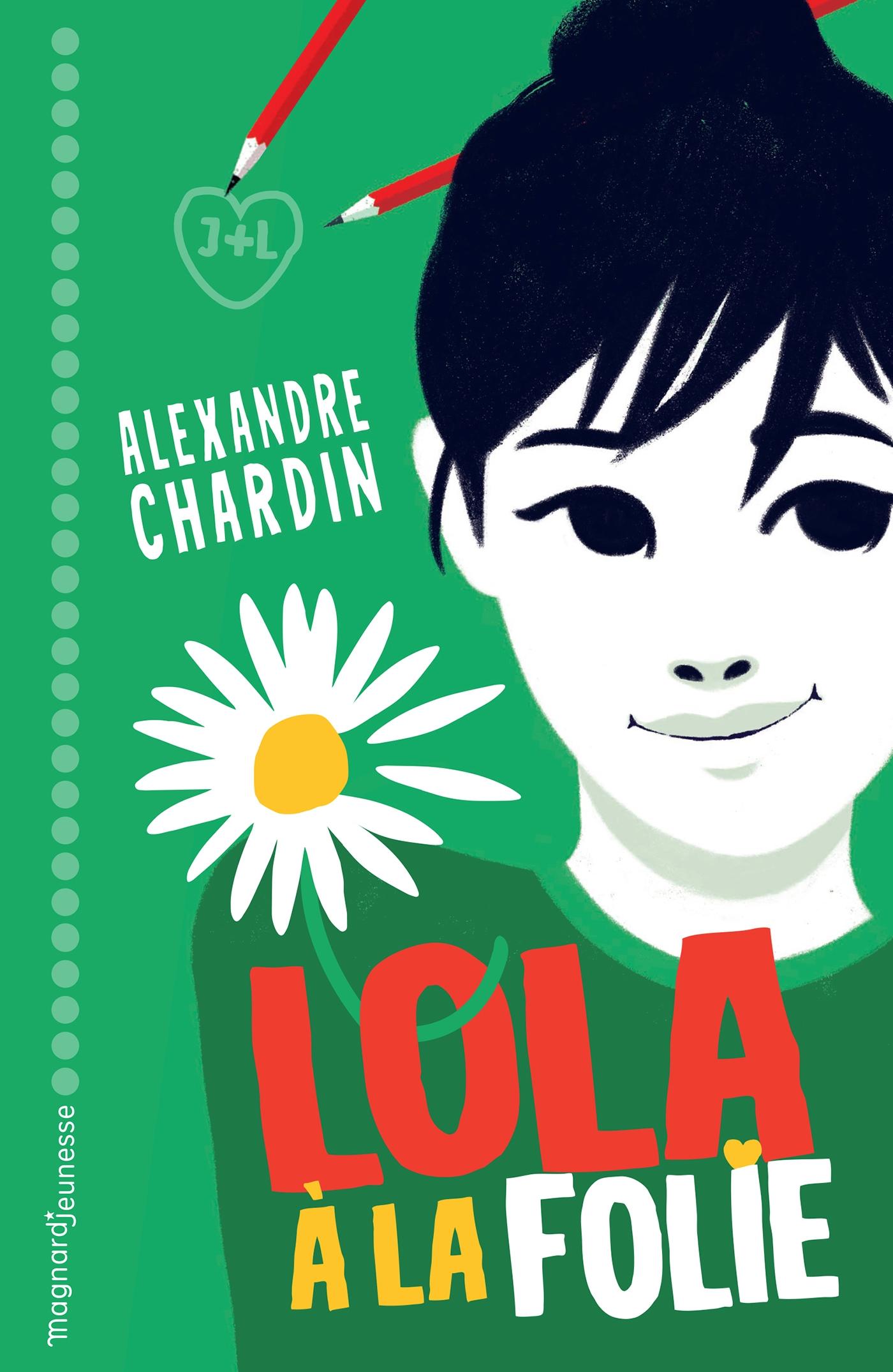 Lola, à la folie ! | Chardin, Alexandre. Auteur