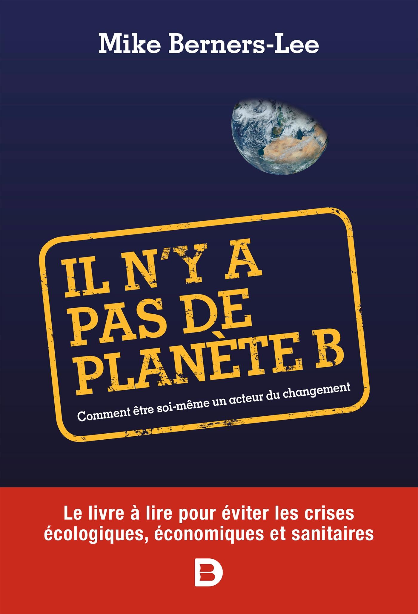 Il n'y a pas de planète B   Berners-Lee, Mike. Auteur