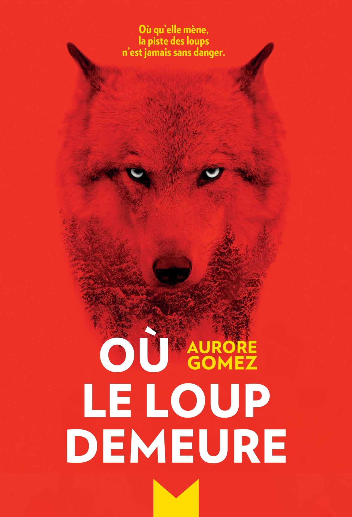 Où le loup demeure | Gomez, Aurore. Auteur