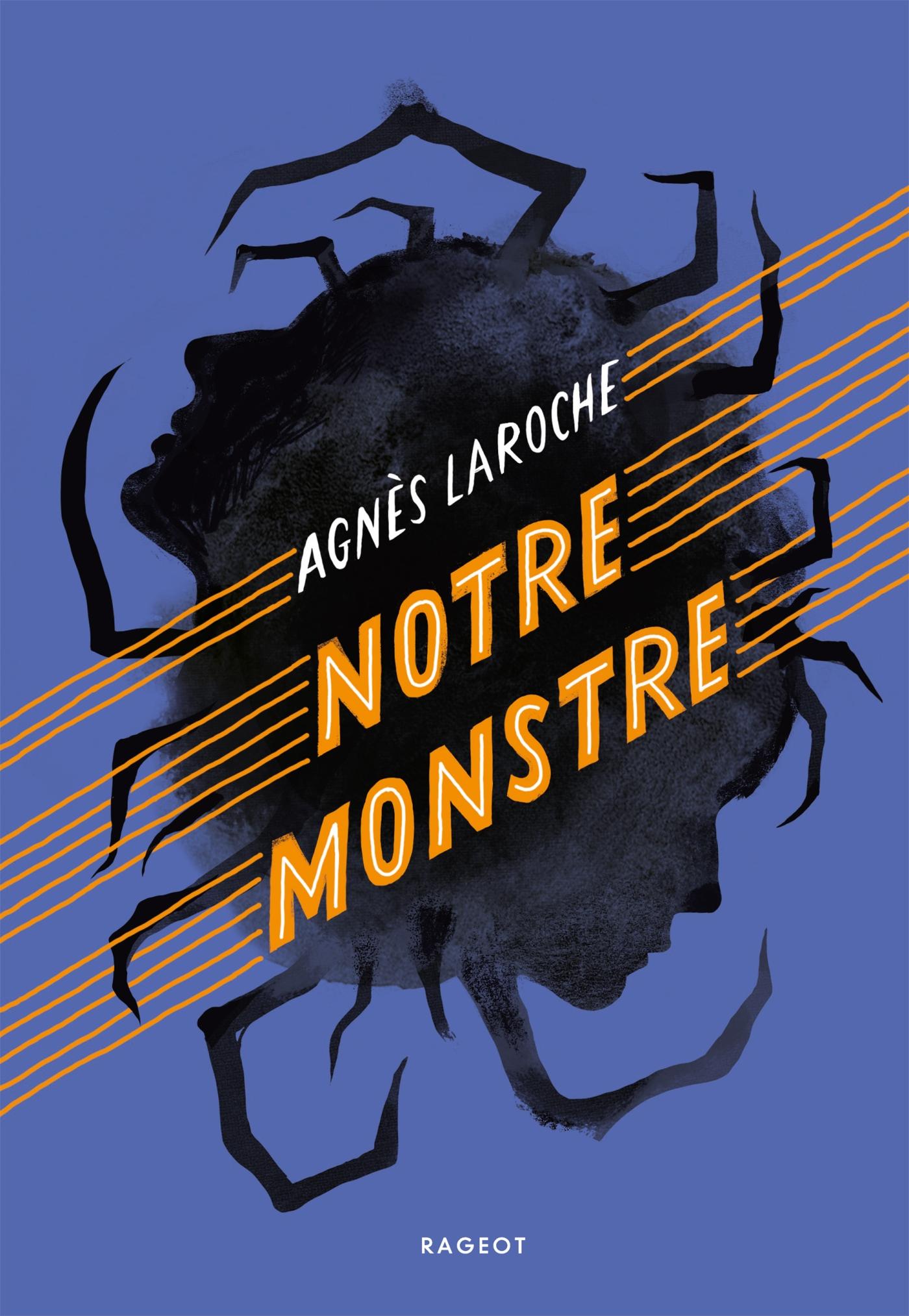 Notre monstre | Laroche, Agnès. Auteur