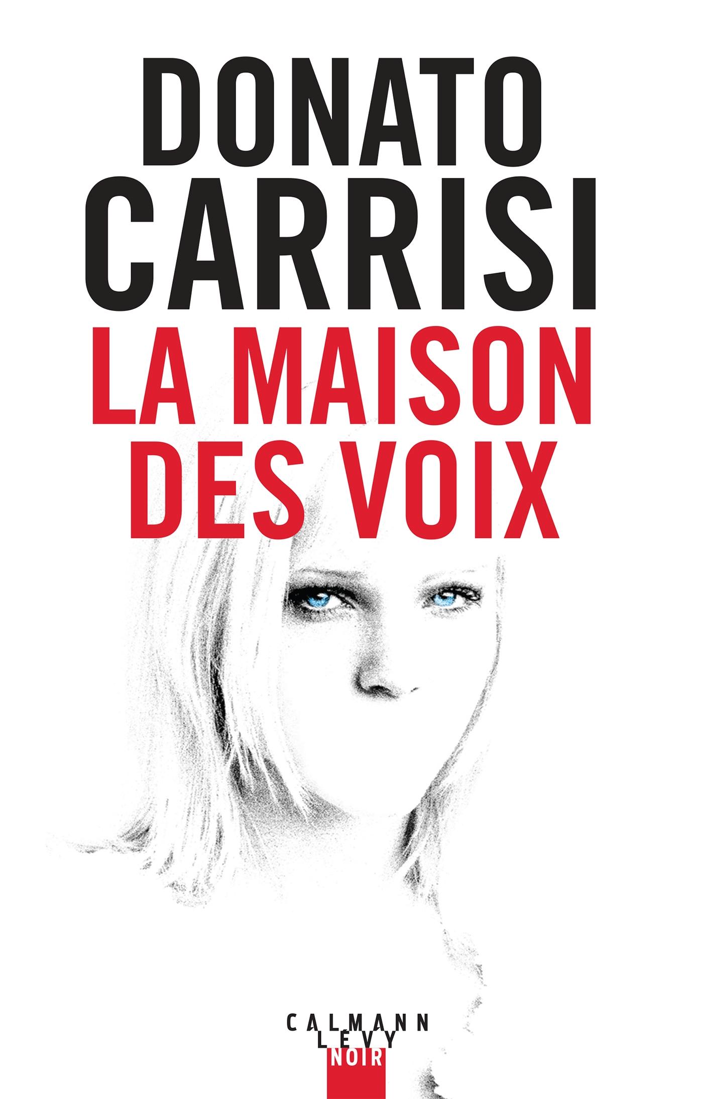La Maison des voix | Carrisi, Donato. Auteur
