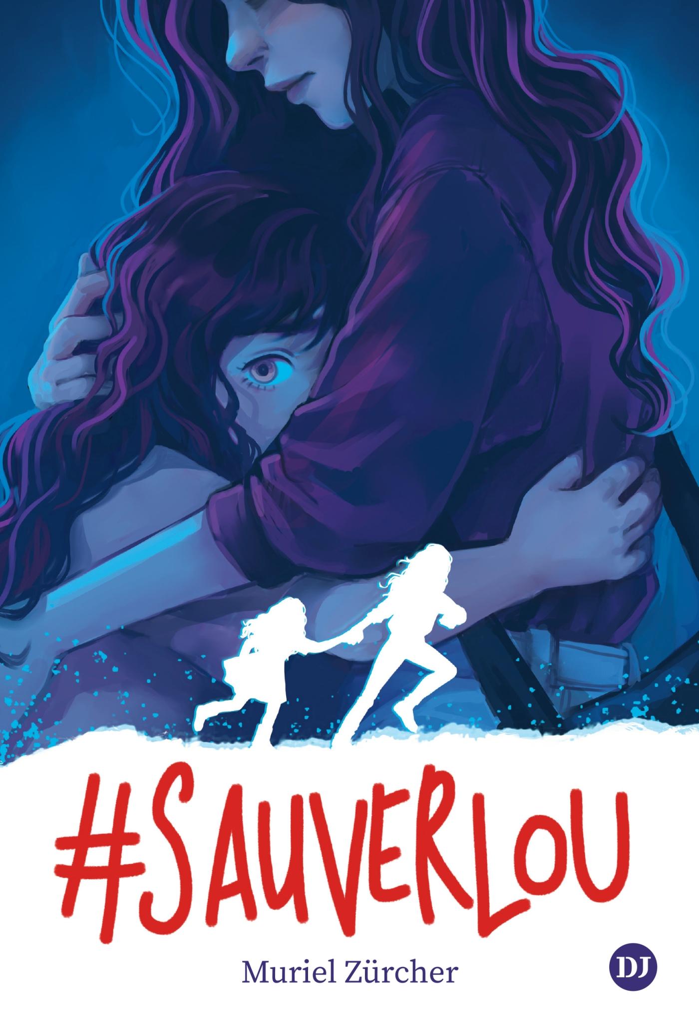 #SauverLou | Zürcher, Muriel. Auteur