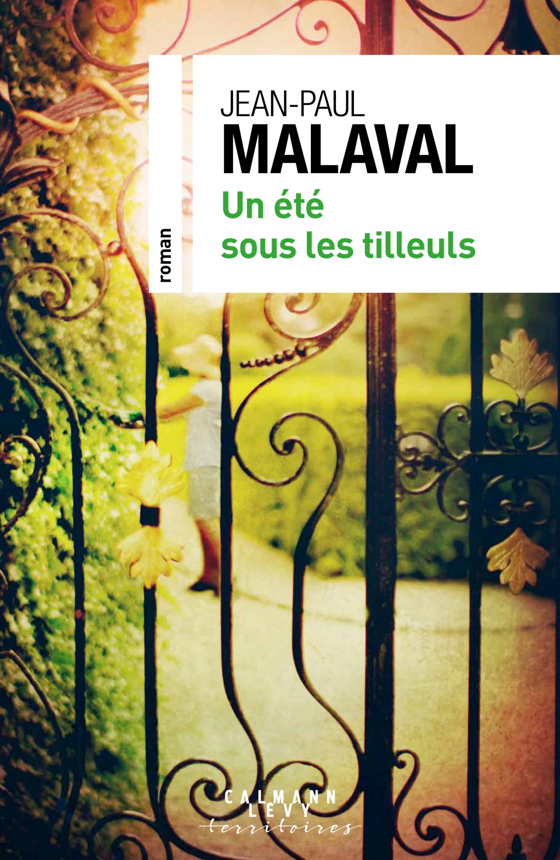 Un été sous les tilleuls | Malaval, Jean-Paul. Auteur