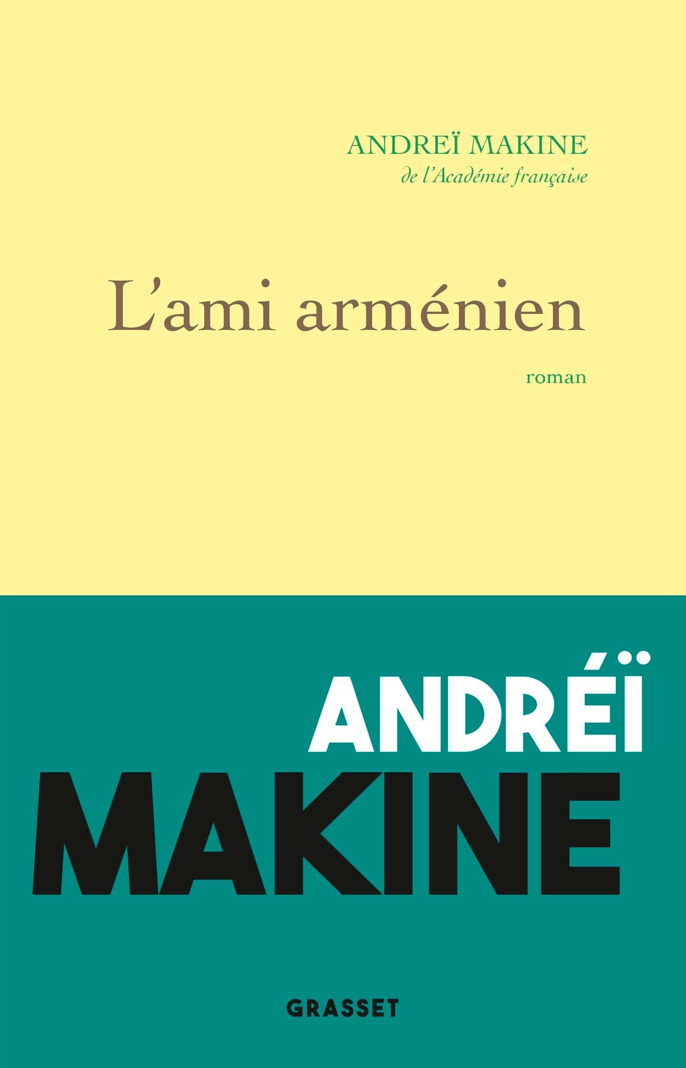 L'ami arménien | Makine, Andreï. Auteur