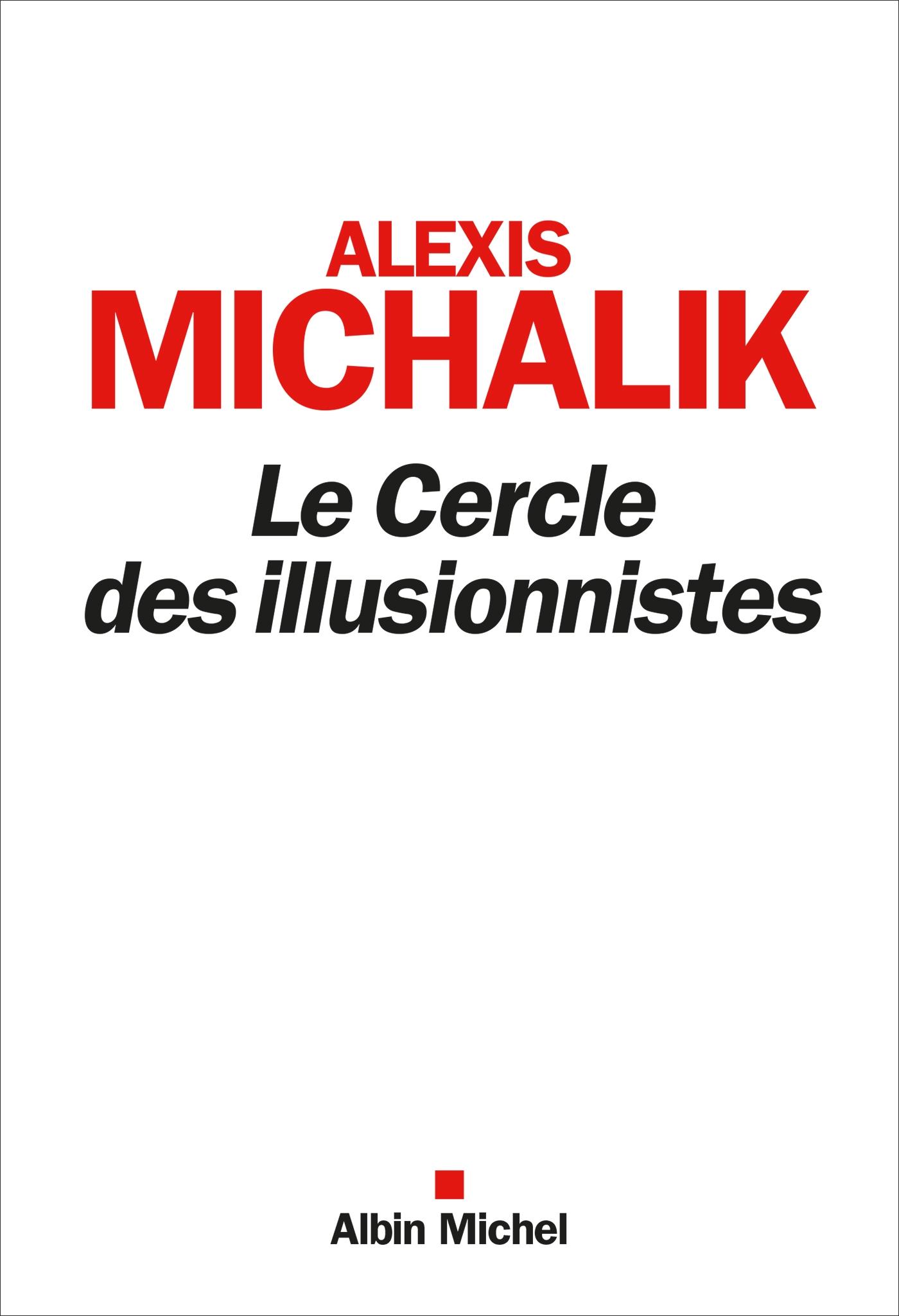 Le Cercle des illusionnistes | Michalik, Alexis. Auteur