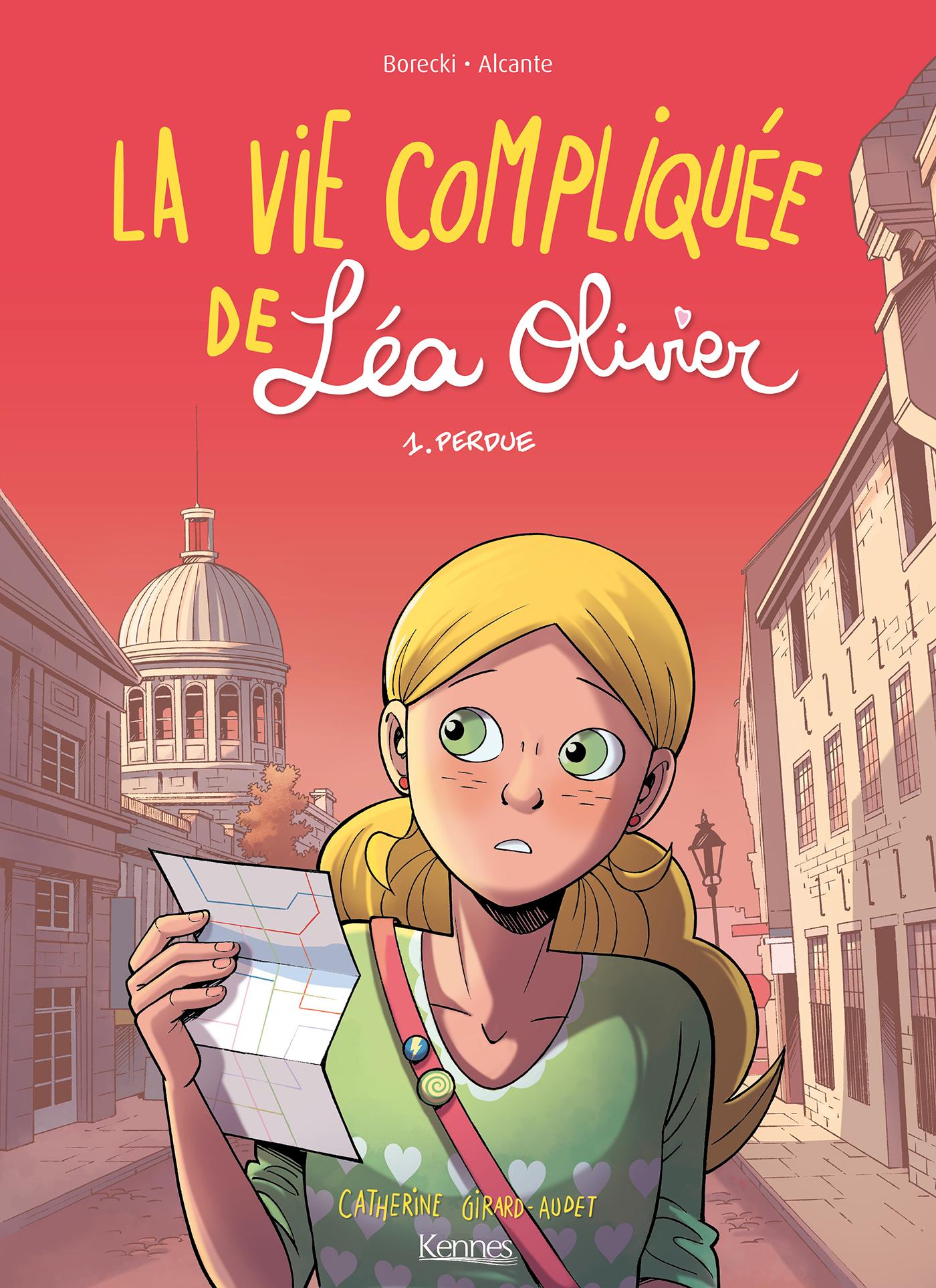 La Vie compliquée de Léa Olivier BD T01 | Girard Audet, Catherine. Auteur