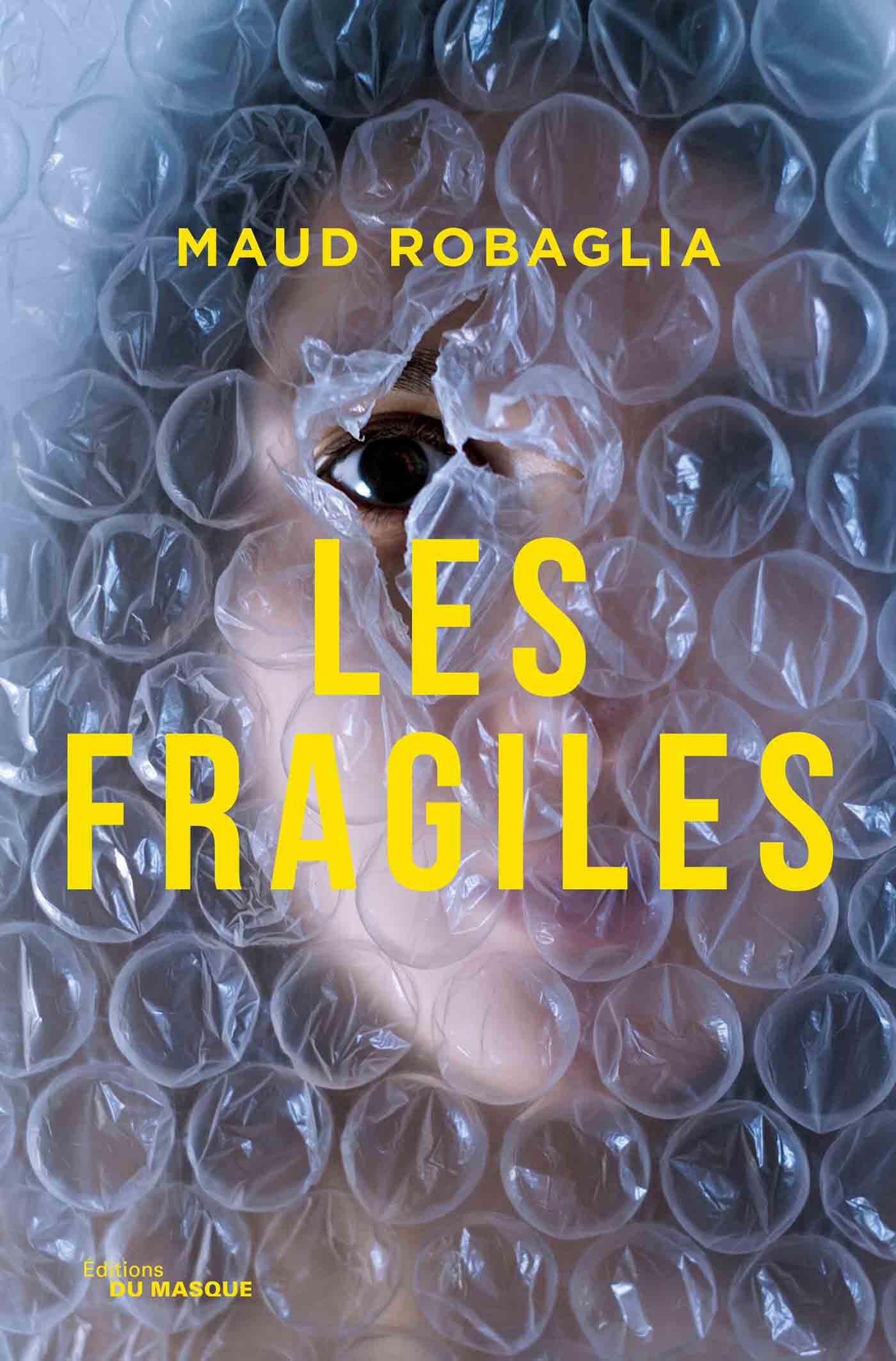 Les Fragiles | Robaglia, Maud. Auteur