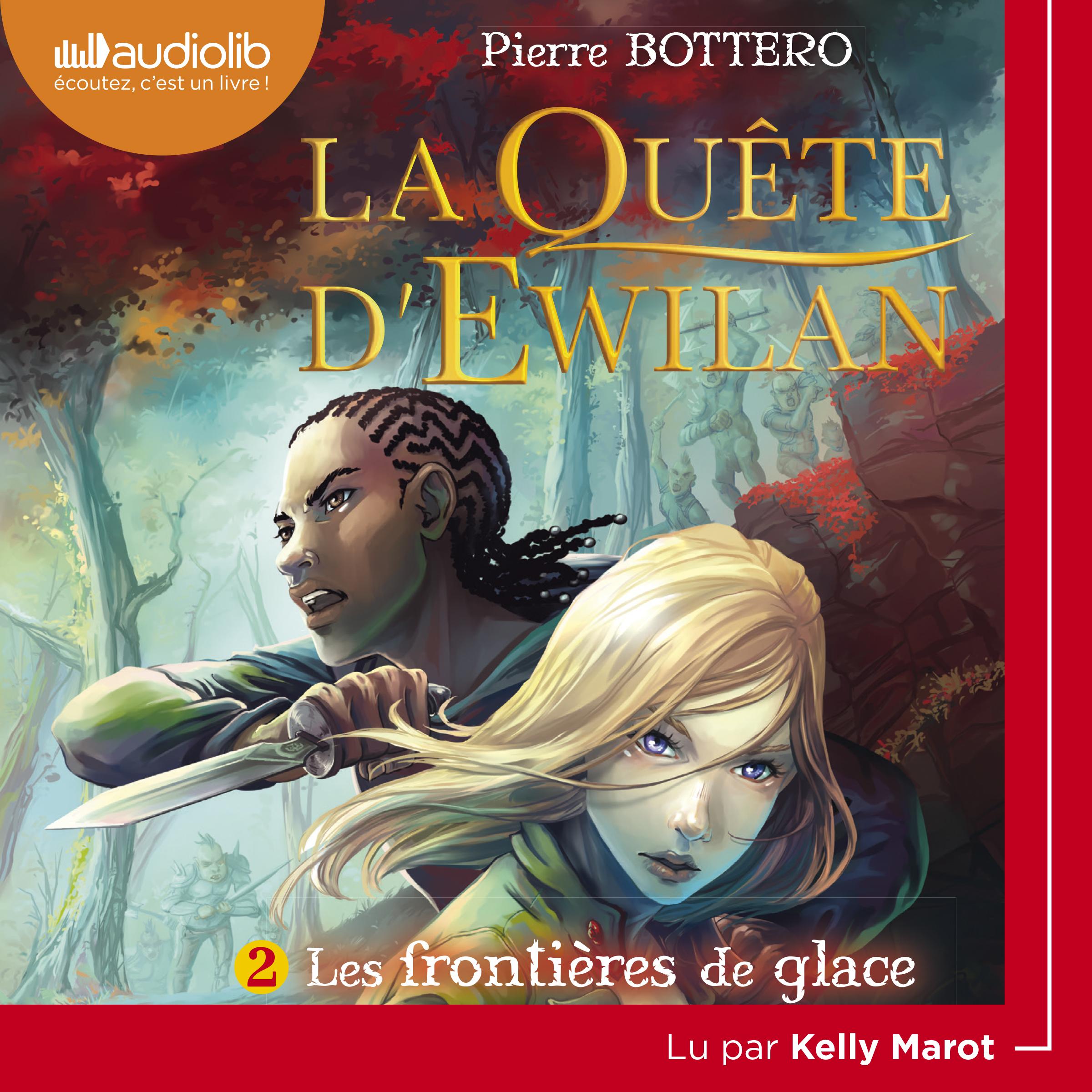 La Quête d'Ewilan 2 - Les Frontières de glace   Bottero, Pierre. Auteur